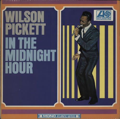 Wilson+Pickett+In+The+Midnight+Hour+239361 (1)