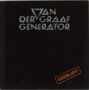 Van Der Graaf Generator Godbluff Archive quality 1975 UK first press 4-track LP on the small Madhatter label with 'Marketed & Distributed by Phonogram' perimeter text click here